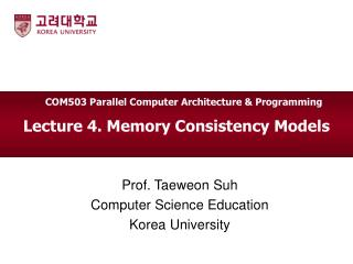 Lecture  4.  Memory Consistency Models