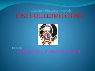 Institución Educativa Integrada JOSÉ GUILLERMO OTERO