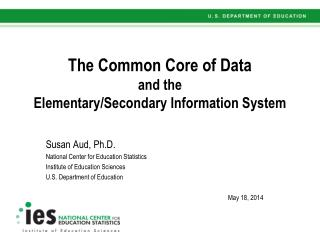 The Common Core of Data and the Elementary/Secondary Information System