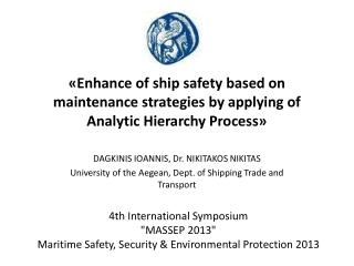 «Enhance of ship safety based on maintenance strategies by applying of Analytic Hierarchy Process»