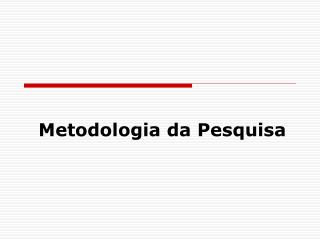 Metodologia da Pesquisa