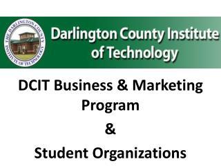 DCIT Business & Marketing Program & Student Organizations