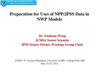 Preparation for Uses of NPP/JPSS Data  in  NWP  Models