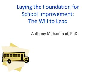 Laying the Foundation for School Improvement: The Will to Lead