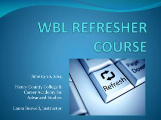 WBL REFRESHER COURSE