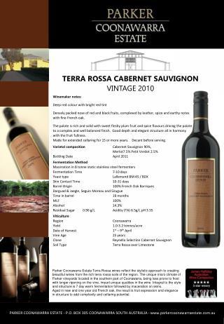 Varietal composition Cabernet Sauvignon 90%, Merlot7.5% Petit  Verdot  2.5%