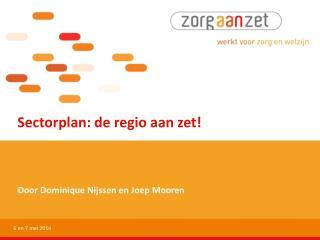 Sectorplan: de regio aan zet!