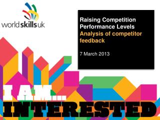 Raising Competition Performance Levels  Analysis of competitor feedback 7 March  2013