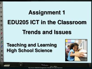 Assignment 1 EDU205 ICT in the Classroom Trends and Issues Teaching and Learning