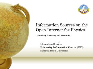 Information Sources on the Open Internet for Physics (Teaching, Learning and Research)