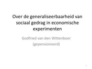 Over de generaliseerbaarheid van sociaal gedrag in economische experimenten