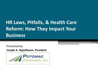 HR Laws, Pitfalls, & Health Care Reform: How They Impact Your Business