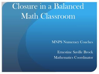 Closure in a Balanced Math Classroom