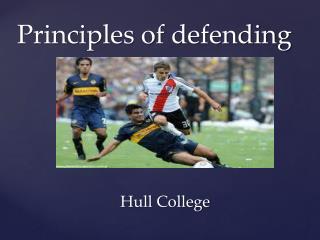 Principles of defending