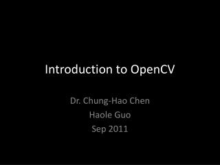 Introduction to  O penCV