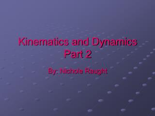 Kinematics and Dynamics Part 2