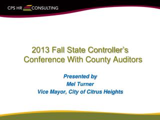 2013 Fall State Controller's Conference With County Auditors Presented by Mel Turner