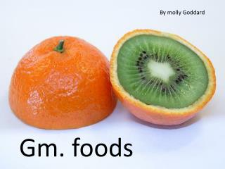 Gm-foods  genetically modified foods