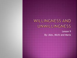 Willingness and Unwillingness