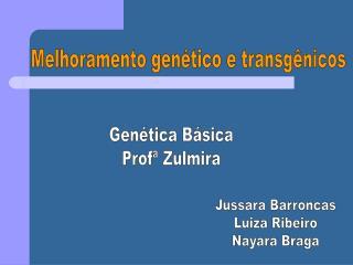 Melhoramento gen tico e transg nicos
