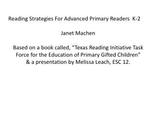 Reading Strategies For Advanced Primary Readers  K-2 	       Janet  Machen