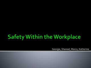 Safety Within the Workplace
