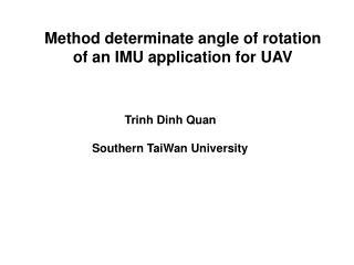M ethod determinate angle of rotation of an IMU application for UAV