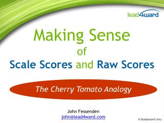Making Sense of Scale  Scores  and  Raw Scores
