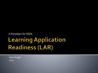 Learning Application Readiness (LAR)