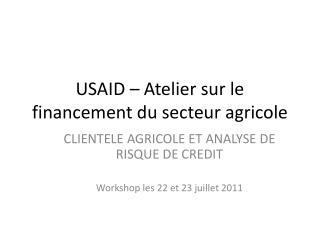 USAID � Atelier sur le financement du secteur agricole
