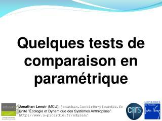 Quelques tests de comparaison en paramétrique