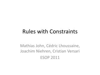 Rules  with Constraints