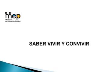 SABER VIVIR Y CONVIVIR