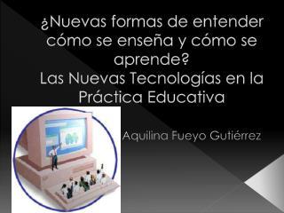 Aquilina  Fueyo  Gutiérrez
