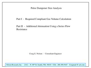 Pulse Dampener Size Analysis   Part I  -  Required Compliant Gas Volume Calculation  Part II  -  Additional Attenuation