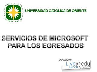 SERVICIOS DE MICROSOFT  PARA LOS EGRESADOS