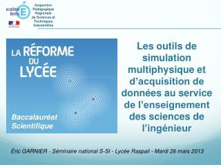 Éric GARNIER - Séminaire national S-SI - Lycée Raspail - Mardi 26 mars 2013