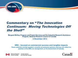 """Commentary on """" The Innovation Continuum:  Moving Technologies Off the Shelf"""""""