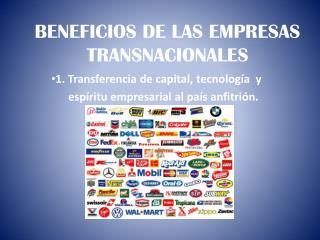 BENEFICIOS DE LAS EMPRESAS TRANSNACIONALES
