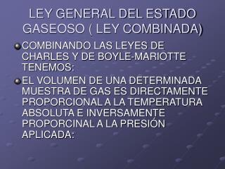 LEY GENERAL DEL ESTADO GASEOSO  LEY COMBINADA