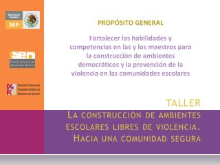 TALLER La construcción de ambientes escolares libres de violencia. Hacia una comunidad segura