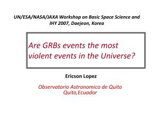 UN/ESA/NASA/JAXA Workshop on Basic Space Science and IHY 2007, Daejeon, Korea