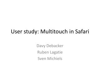User  study :  Multitouch  in Safari