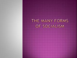 The many Forms of Socialism