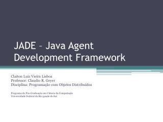 JADE – Java Agent Development Framework