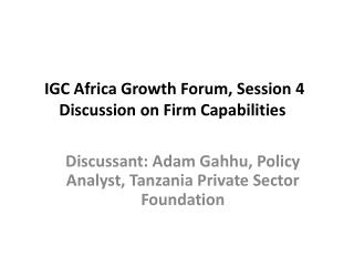 IGC Africa Growth Forum, Session 4 Discussion on  Firm Capabilities
