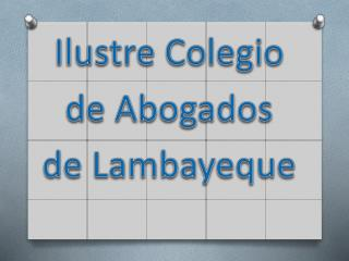 Ilustre Colegio  de Abogados  de Lambayeque
