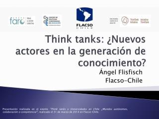 Think tanks: ¿Nuevos actores en la generación de conocimiento?
