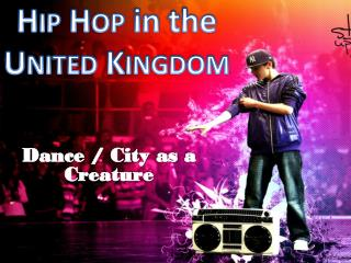 Hip Hop in the United  Kingdom