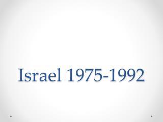 Israel 1975-1992
